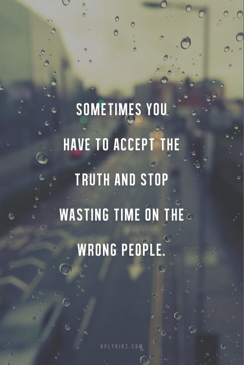 Wasted Time On People That Never Grow Up Quotes Pinterest Inspirational Quotes Up Quotes Time Quotes
