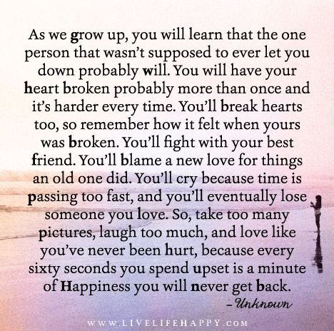As We Grow Up We Learn That Even The One Person Live Life Happy Up Quotes Friends Quotes Words Quotes