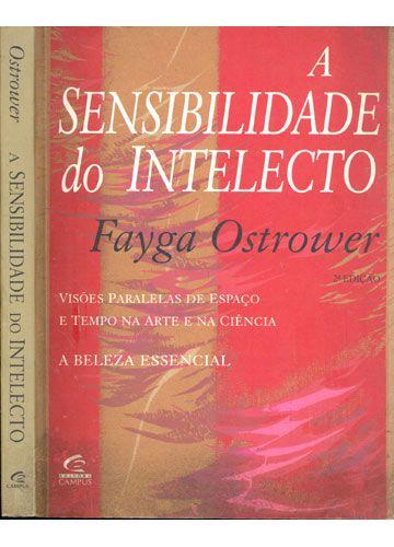 A Sensibilidade do Intelecto - Fayga Ostrower