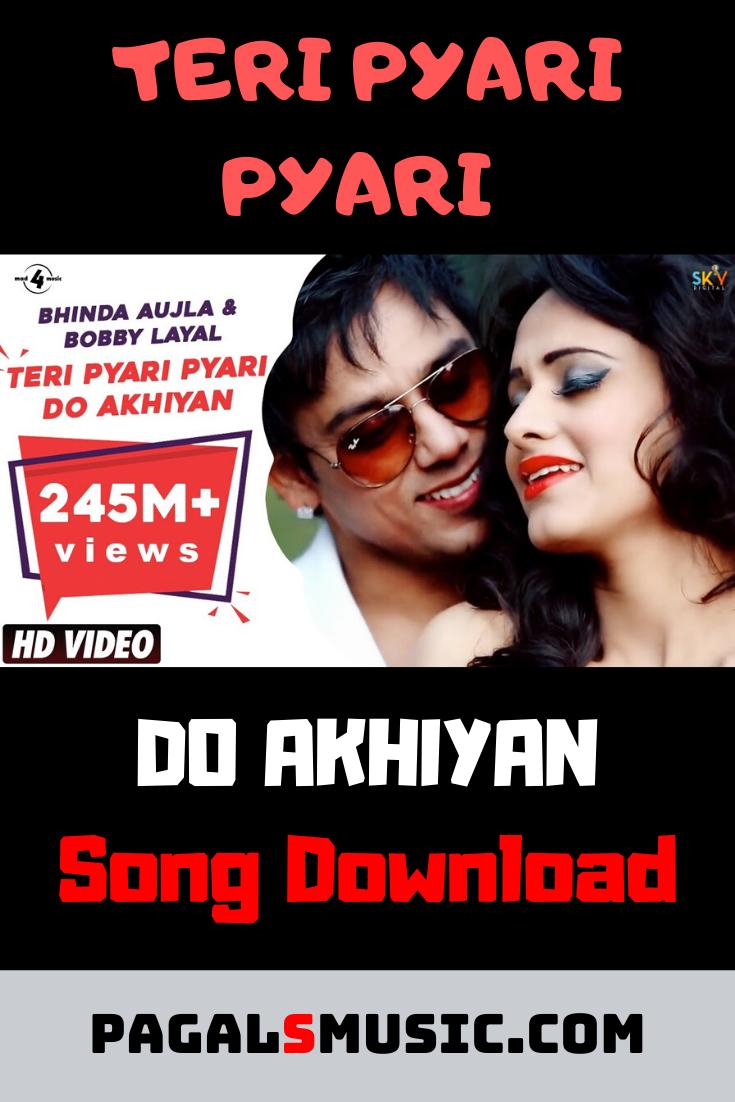 Teri Pyari Pyari Do Akhiyan Sajjna Mp3 Song Download In 2020 Mp3 Song Mp3 Song Download Songs