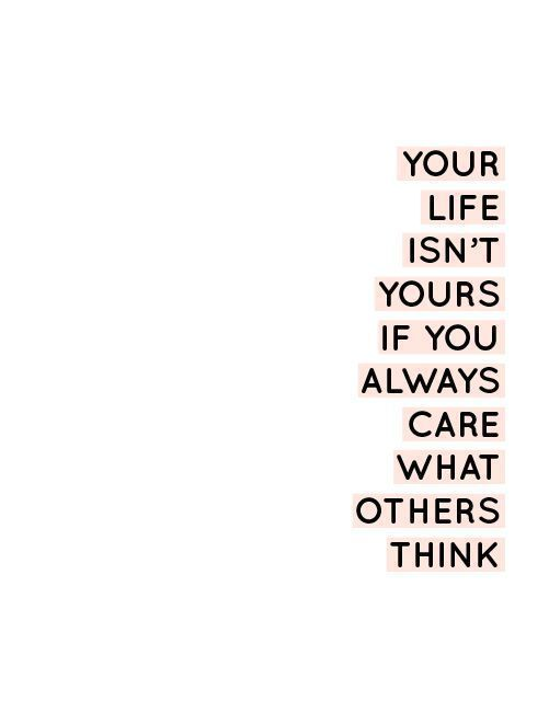 Positive Quotes - Inspirational quotes about not caring what others think #inspirational #quotes