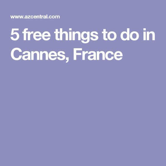 5 free things to do in Cannes, France