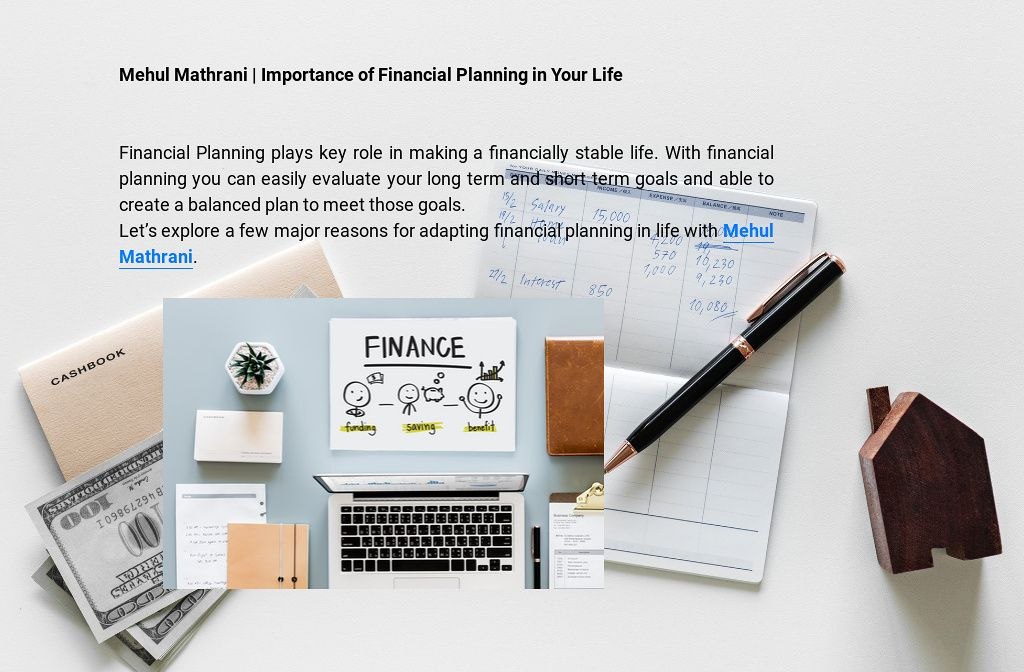 'Mehul Mathrani Importance of Financial Planning in Your