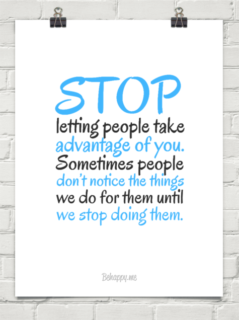Quotes Taking Advantage Stop People