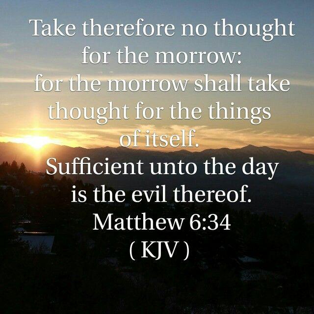 Matthew 6 : 34 ( KJV ) | Kjv, Bible quotes kjv, Love scriptures