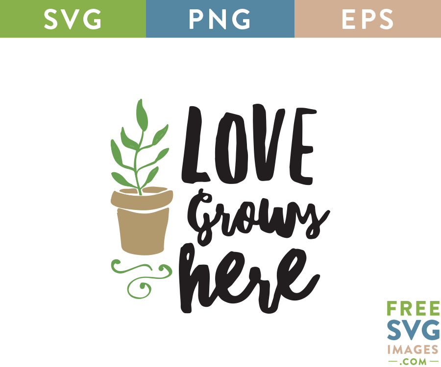 Download Free SVG - Love Grows Here | Free svg, Valentines ...