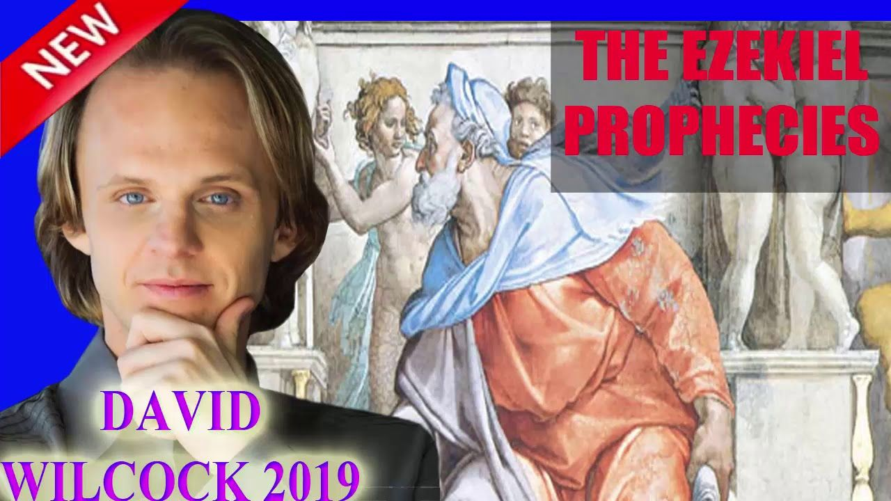 David Wilcock update new 2019 The Ezekiel Prophecies