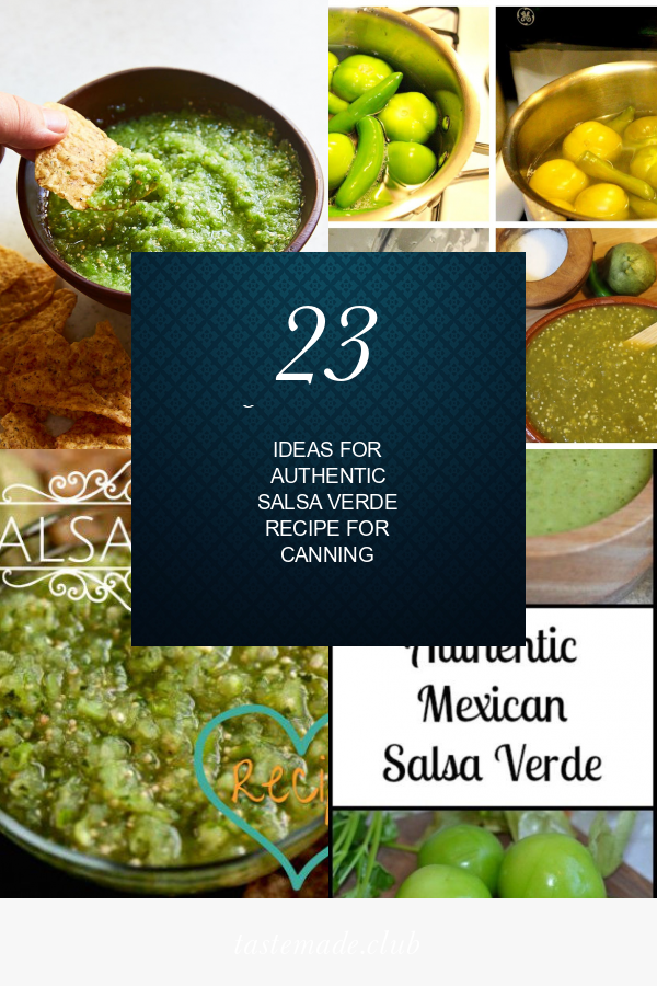 23 Of the Best Ideas for Authentic Salsa Verde Recipe for Canning #authenticmexicansalsa The best collection of articles about 23 Of the Best Ideas for Authentic Salsa Verde Recipe for Canning. Get this Sensational  #CanningRecipes and SHARE this article right now! #authenticmexicansalsa