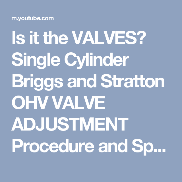 Is It The Valves Single Cylinder Briggs And Stratton Ohv Valve Adjustment Procedure Specs You