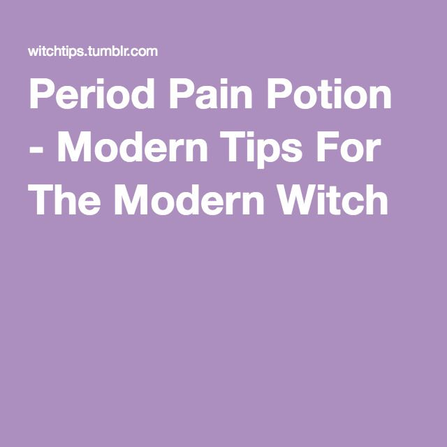 Period Pain Potion - Modern Tips For The Modern Witch
