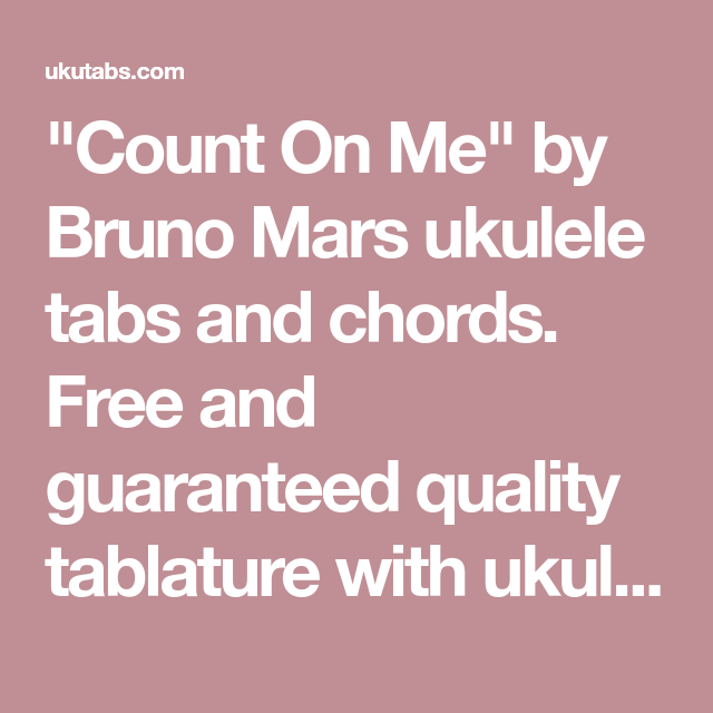 Count On Me By Bruno Mars Ukulele Tabs And Chords Free And
