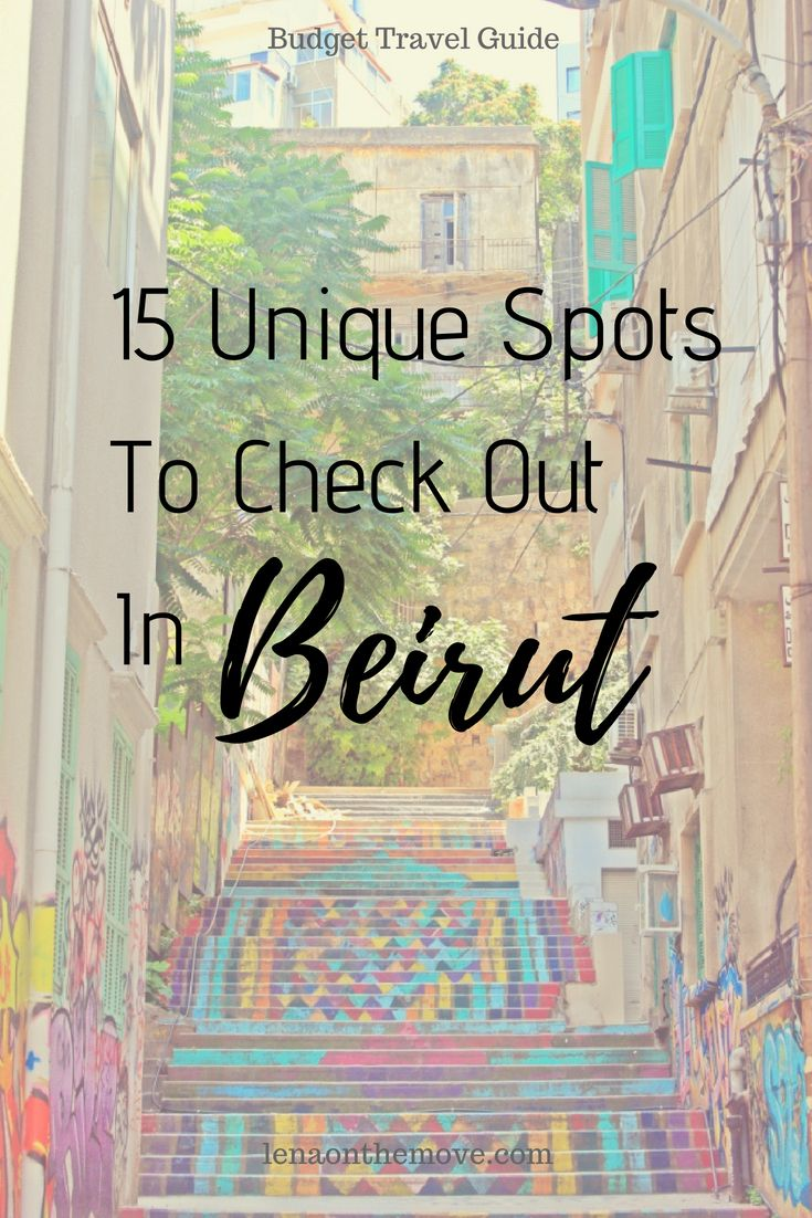 15 Unique Spots To Check Out In Beirut Beyrouth Liban Moyen Orient