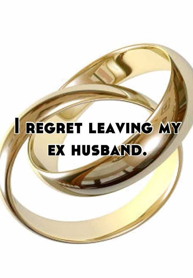 I regret leaving my ex husband  | Exes That Won't Go Away