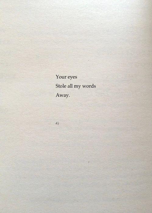 «I tuoi occhi hanno rubato tutte le mie parole»