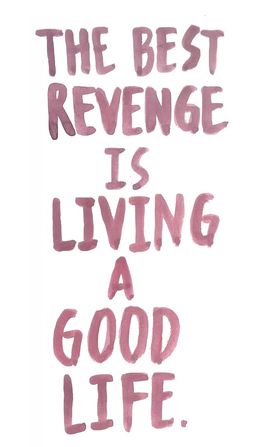 Good Life Quotes The Best Revenge Is Living A Good Life  Quotes  Pinterest