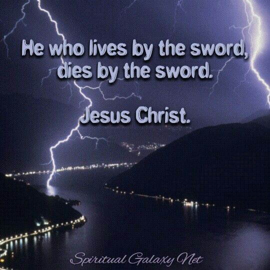 Sword In The Bible Quote: He Who Lives By The Sword, Dies By The Sword. Jesus Christ