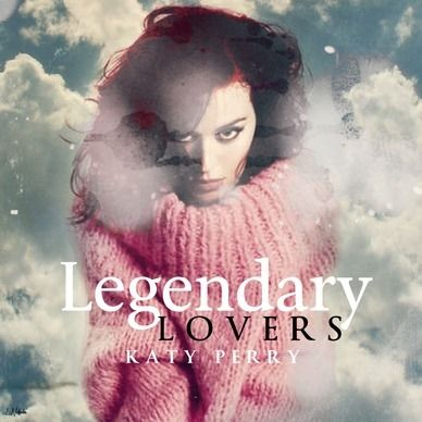 Katy Perry Legendary Lovers Lyrics Genius Lyrics Katy Perry