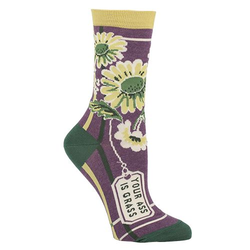 Your Ass is Grass Socks $11.50