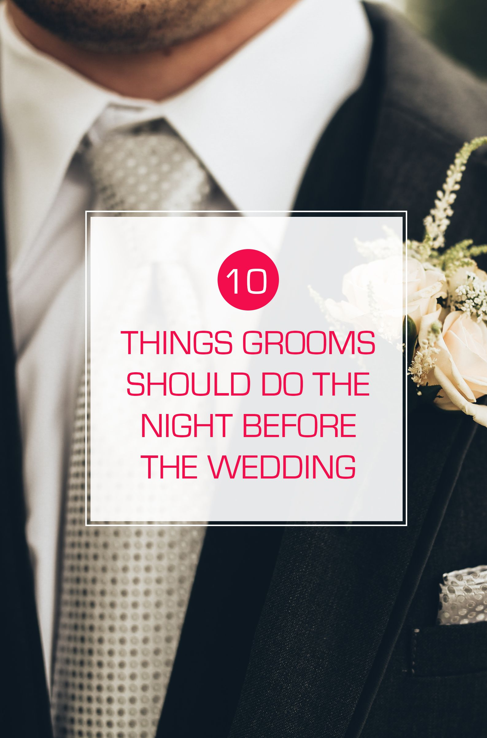 Groom duties 10 things to do the night before the wedding
