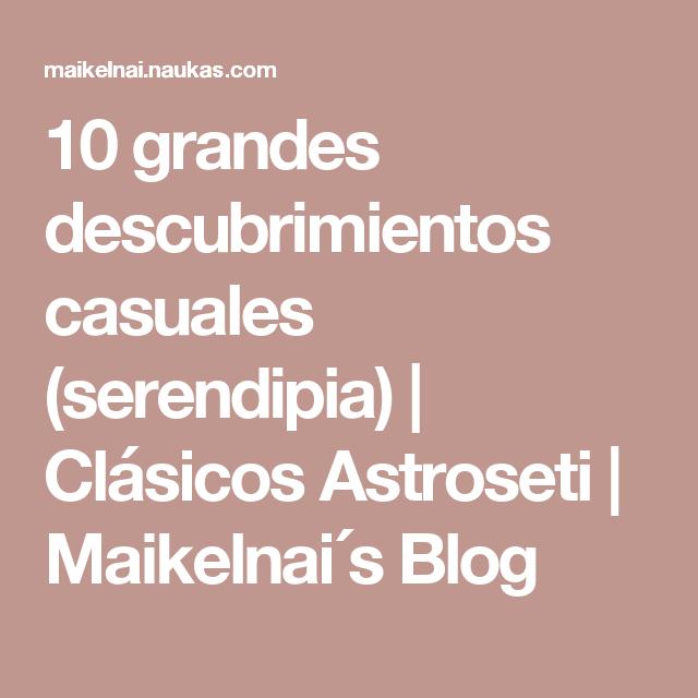 10 grandes descubrimientos casuales (serendipia) | Clásicos ...