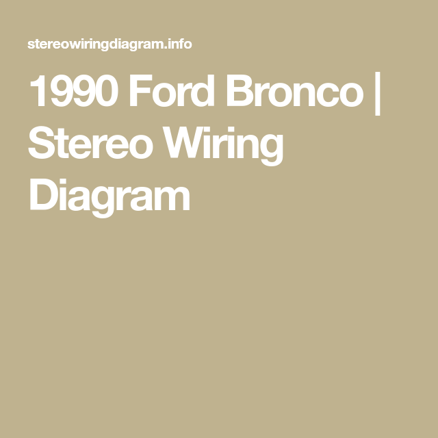 1990 Ford Bronco Stereo Wiring Diagram Ford Bronco Bronco Ford
