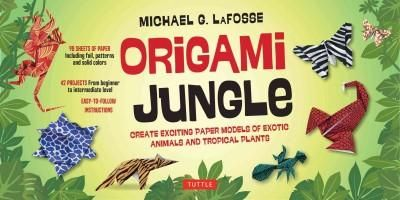 Origami Jungle Kit: Create Exciting Paper Models of Exotic Animals and Tropical Plants; Origmai Kit With 2 Books 98 Papers ...