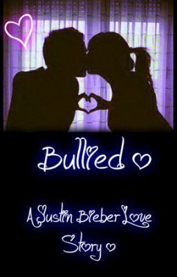 Bullied - A Justin Bieber Love Story [Chapter 14