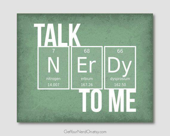 Talk Nerdy To Me Chemistry Geek Gift Nerd Love Print Science Nerd Gifts