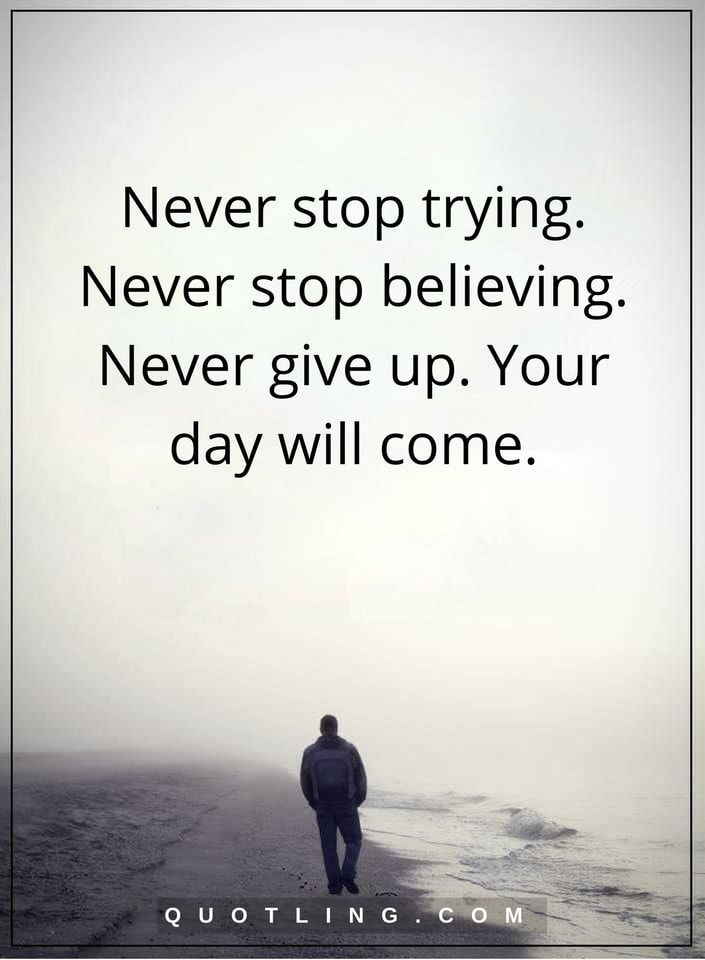 never give up sprüche never give up quotes Never stop trying. Never stop believing  never give up sprüche