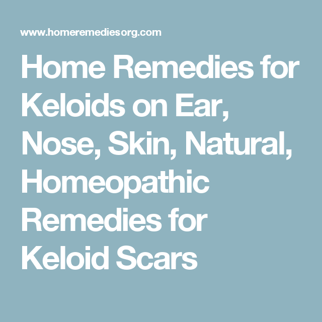 How To Get Rid Of Old Keloids On Ear