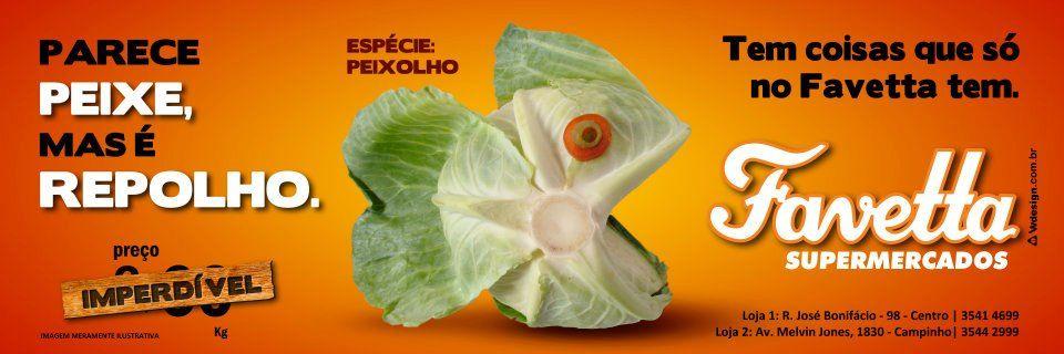Favetta Supermercados: Campanha - Parece Peixe, mas é Repolho