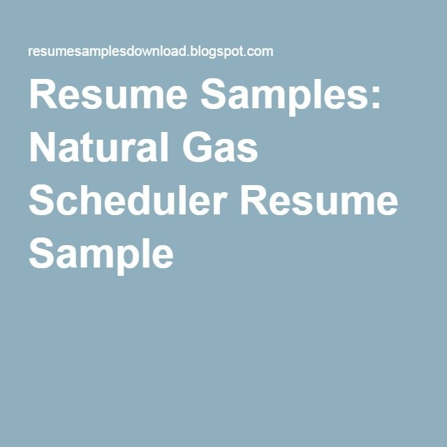 Resume Samples Natural Gas Scheduler Resume Sample resume samples