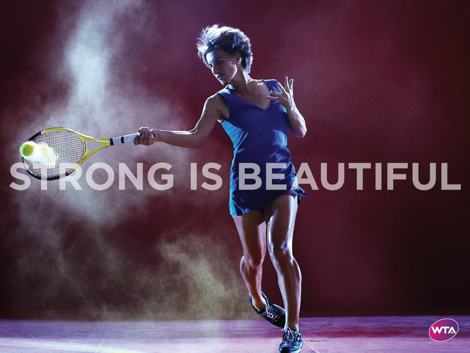 strong is beautiful - what Liana was talking about WTA campaign