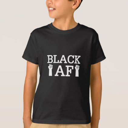 Black AF African American Tee Shirts - black gifts unique cool diy customize personalize