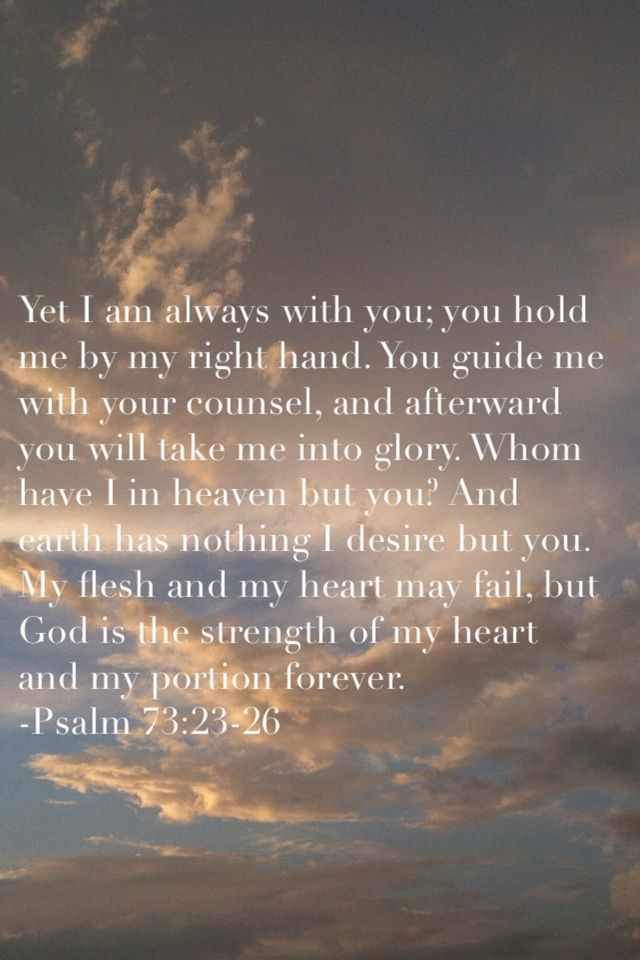 Yet I Am Always With You You Hold Me By My Right Hand You Guide Me
