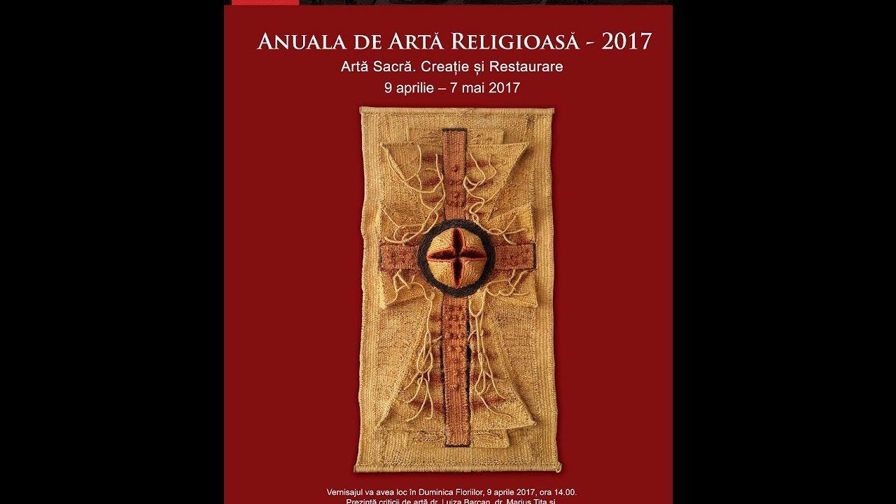 Vernisajul Anualei de artă religioasă si restaurare 2017
