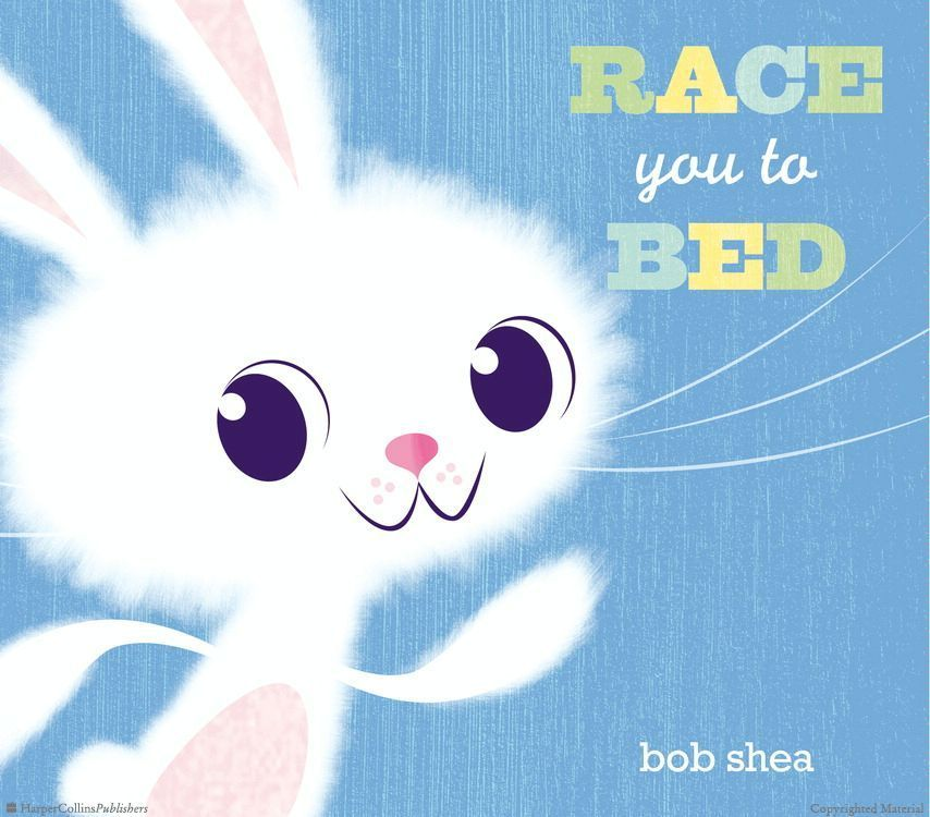 Race You to Bed by Bob Shea, Illustrated by Bob Shea