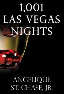 New Romance / Erotica Novel Cover 1,001 Las Vegas Nights by Angelique St. Chase, Jr. #LasVegas #romancekindle #erotica #novel
