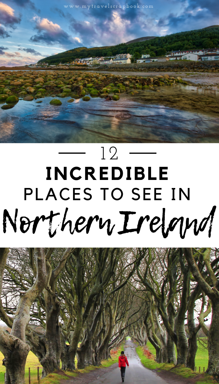 Incredible places to visit in Northern Ireland