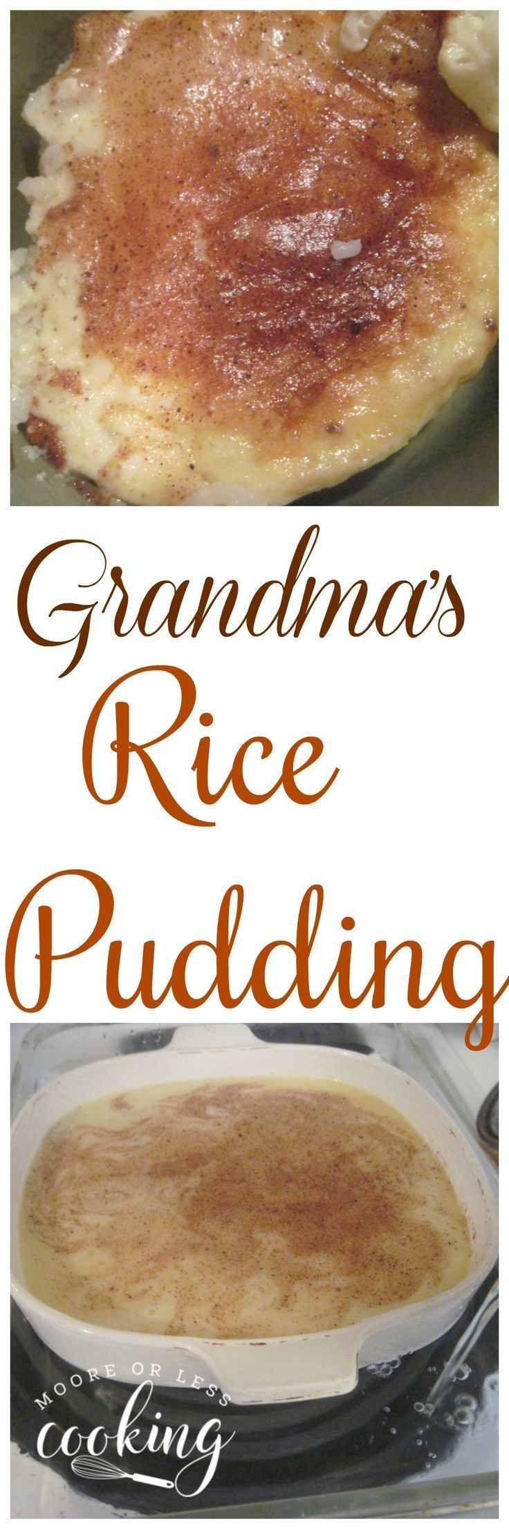 Grandma had a special way of making rice pudding, it's my ...