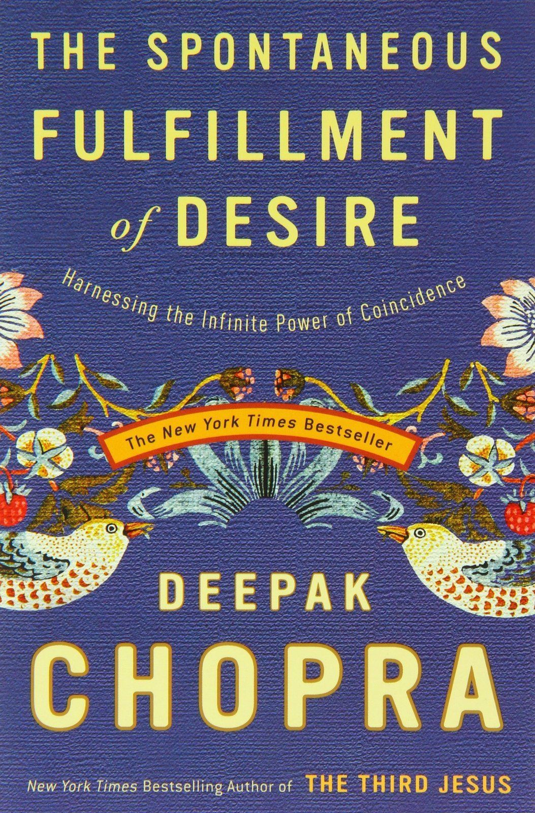 The Spontaneous Fulfillment of Desire: Harnessing the Infinite Power