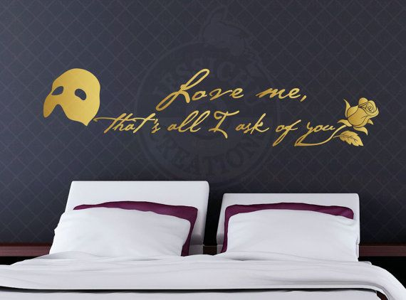 Love Me That S All I Ask Of You Phantom Of The Opera Inspired Quote Disney Pixar Wall Vinyl Decal Home Decor Vinyl Wall Decals Vinyl Decals Laptop Decal
