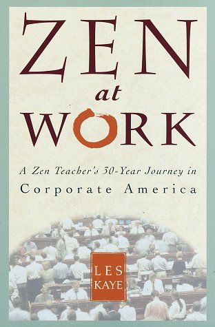 Kaye, the Abbott of Kannon Do, a Zen Meditation Center, uses his experience as a design engineer for IBM for over 30 years and applies the lessons in Zen to the work place. This extraordinary book intertwines Zen practice with corporate culture.