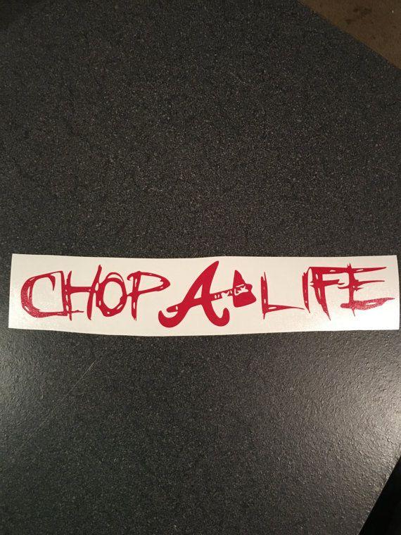 Atlanta Braves Decal Chop Life Sticker By Pruesprints On Etsy Atlanta Braves Braves Atlanta