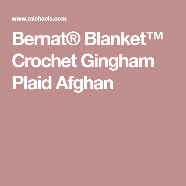 Bernat® Blanket™ Crochet Gingham Plaid Afghan