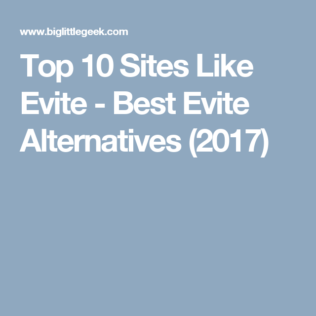 Top 10 Sites Like Evite Best Evite Alternatives 2017 Event