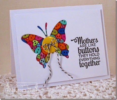 Maureen Plut: Buttons & Bling – Buttons Lovers Unite! - 10/22/14  (Pin#1: Buttons.  Pin+: Shaker; Mother-s Day)