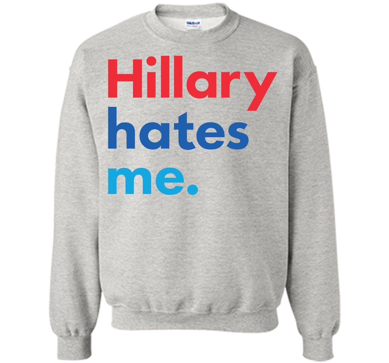 Hillary Hates Me. T-Shirt