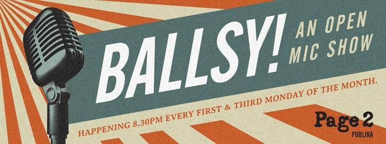 Ballsy Is A Monthly Open Mic At Page 2 Publika I M Playing On 18 August 2030 Az Samad Kristen Long 2050 Sufiz 2110 Shavka How To Find Out Mic Performance