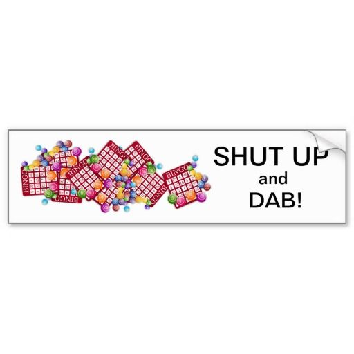 SHUT UP and DAB! Bumper Sticker